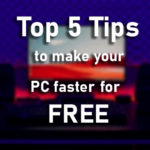 Overclockers Top 5 super helpful tips to make your Gaming PC faster for Free!