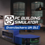 Overclockers UK partner up with PC building Simulator to create exciting new DLC