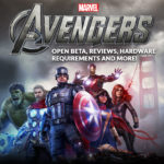 Marvel Avengers: Open Beta, Reviews, Hardware requirements and more!