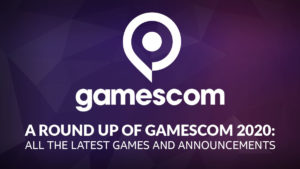 A roundup of Gamescom 2020: All the latest games and announcements