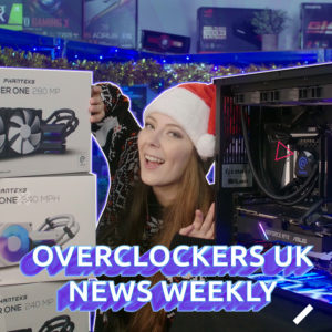 Read and Watch the latest Overclockers Newsweekly: 17/12/2020