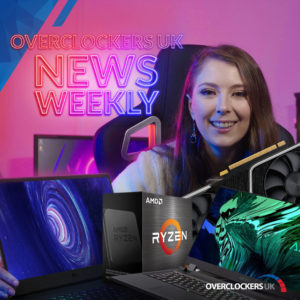 Read and Watch the latest Overclockers Newsweekly: 15/01/21