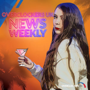 Read and Watch the Latest Episode of Overclockers Newsweekly: 15/10/21
